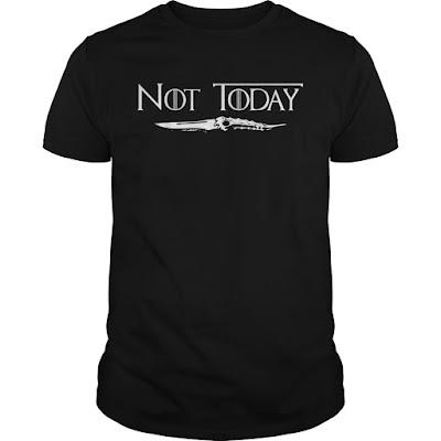 Not Today SwordT-Shirts Hoodie Sweatshirt Game Of Thrones 1.jpg