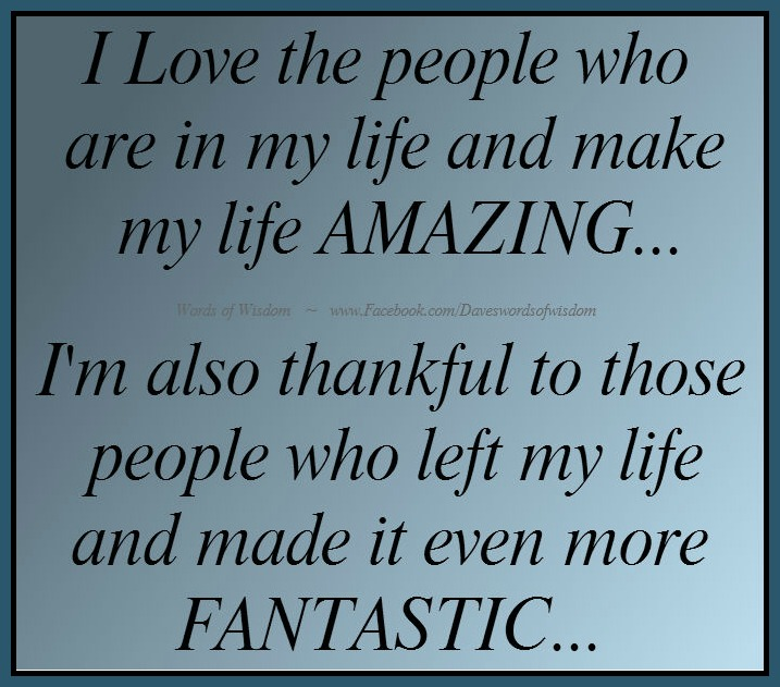 Fantastic Quotes About Life: Daveswordsofwisdom.com: The People In My Life