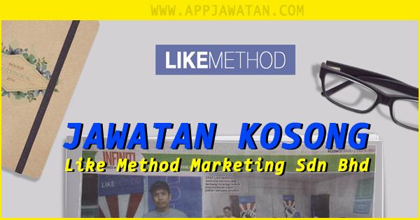 Jawatan Kosong di Like Method Marketing Sdn Bhd