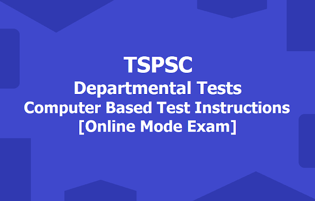 TSPSC Departmental tests Computer Based Test instructions to Candidates (Online Mode Exam)