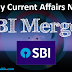 SBI Merger: Daily Current Affairs Notes
