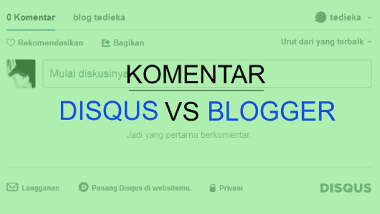 Sistem Komentar Blogger vs Disqus