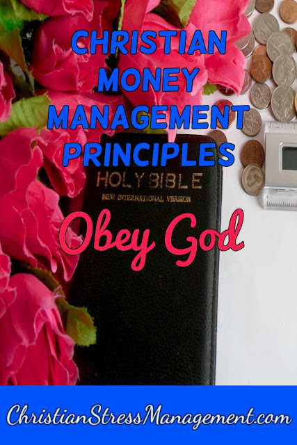 Christian Money Management Principles: Obey God