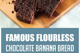 Famous Flourless Chocolate Banana Bread #breadrecipes #bananabread