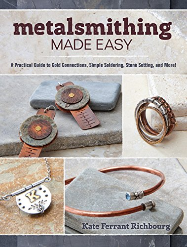 Metalsmithing Made Easy by Kate Ferrant Richbourg book cover