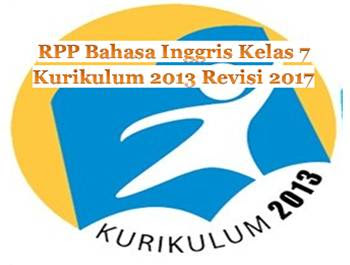 RPP Bahasa Inggris Kelas 7 K13 Revisi 2017