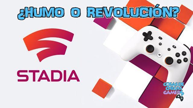 Google Stadia - Humo o revolución