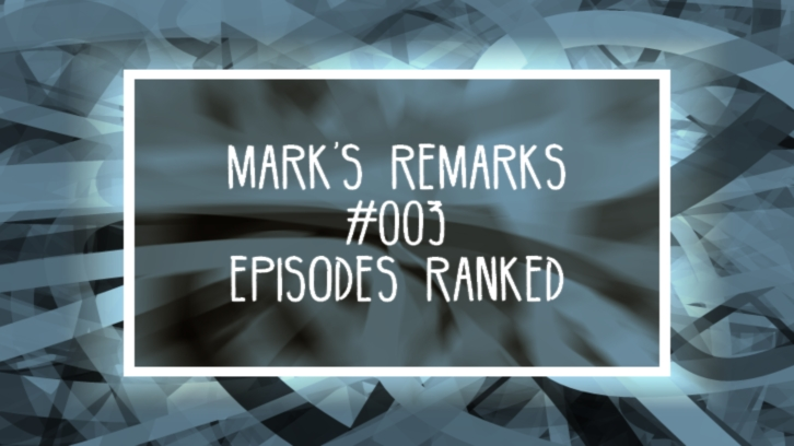 Mark's Remarks #003 - Episodes Ranked - The  Catch