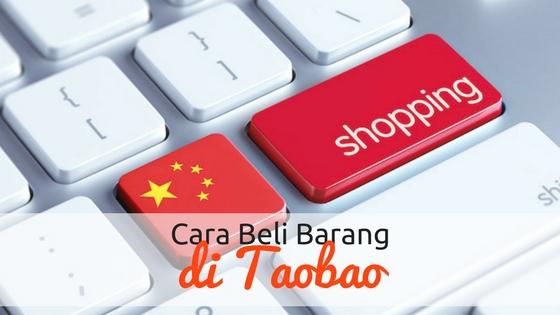 Cara Beli Barang Di Taobao. Tidak Sesukar Yang Disangka.