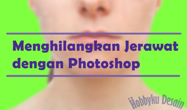 Cara Menghilangkan Jerawat dan Bekasnya dengan Photoshop