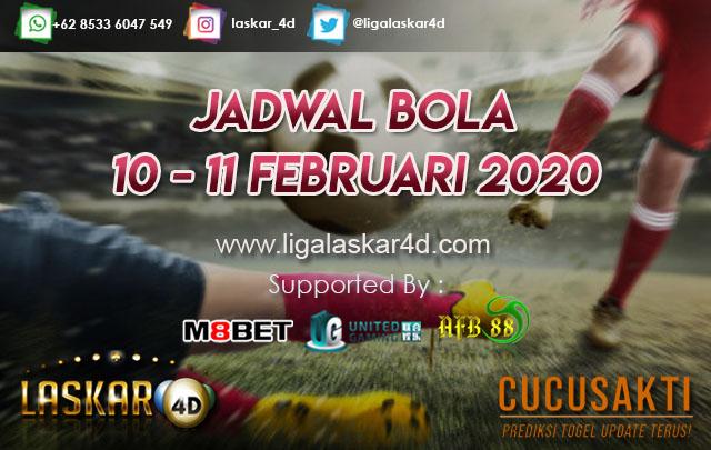 JADWAL BOLA JITU TANGGAL 10 – 11 Februari 2020