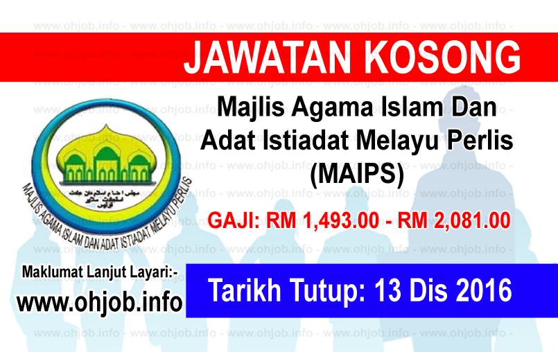 Jawatan Kerja Kosong Majlis Agama Islam Dan Adat Istiadat Melayu Perlis (MAIPS) logo www.ohjob.info disember 2016