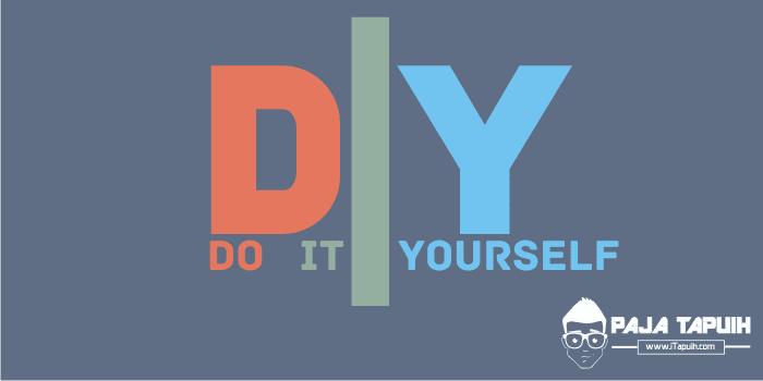 Apa Maksud DIY Do It Yourself