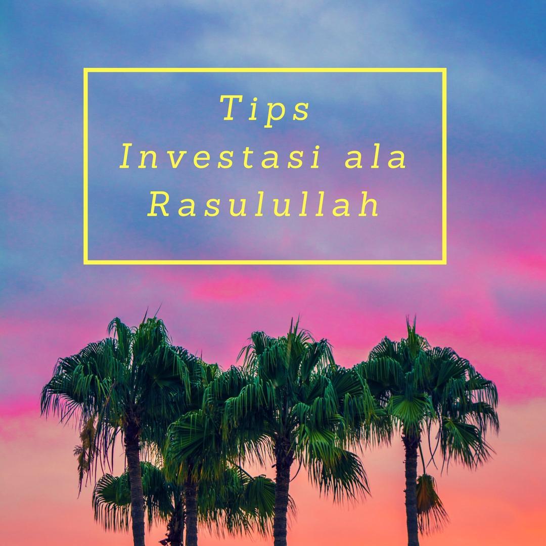 investasi property, Tips Investasi Ala Rasulullah SAW
