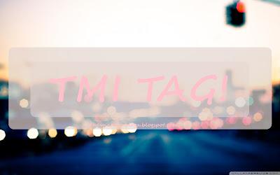 THE TMI TAG 🎉