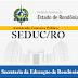 Em Rondônia: Seduc autoriza Concurso Público 2017