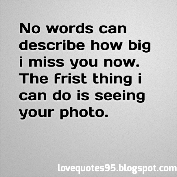 Love Quotes When Missing Someone Love Quotes