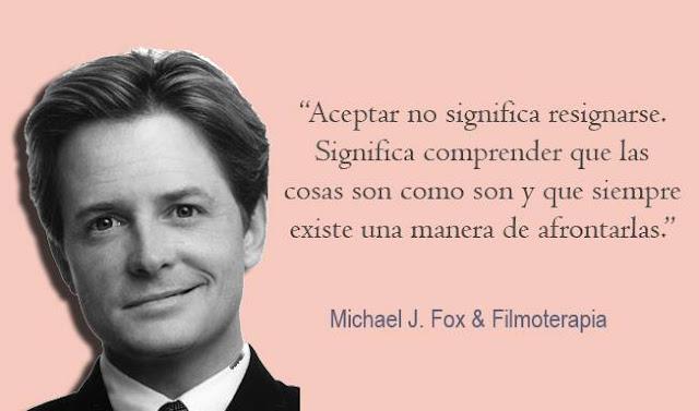 frase de Michael J Fox de Filmoterapia