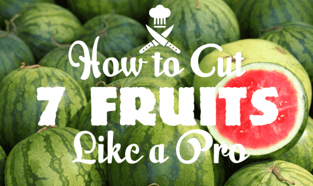 How To Cut 7 Fruits Like a Pro