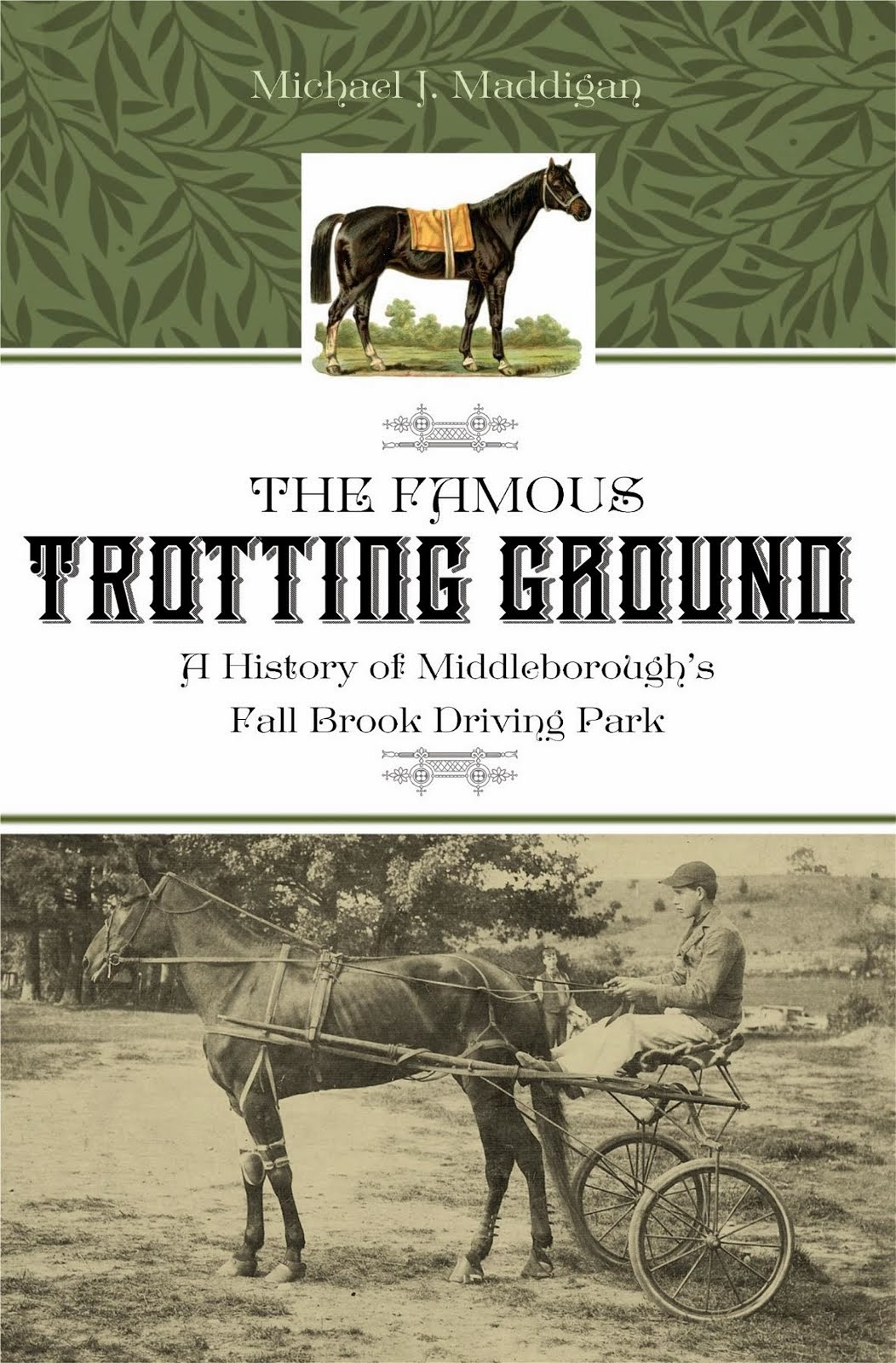The Famous Trotting Ground: A History of Middleborough's Fall Brook Driving Park