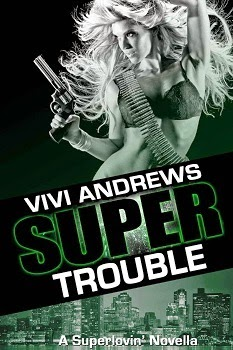 Super Trouble (Superlovin' #4) by Vivi Andrews