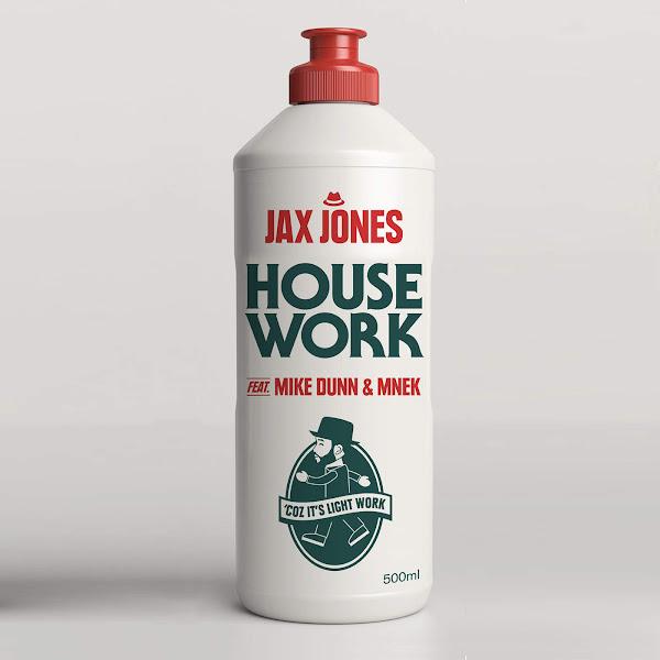 Jax Jones - House Work (feat. Mike Dunn & MNEK) - Single Cover