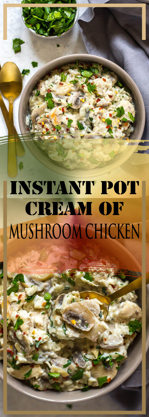 INSTANT POT CREAM OF MUSHROOM CHICKEN RECIPE
