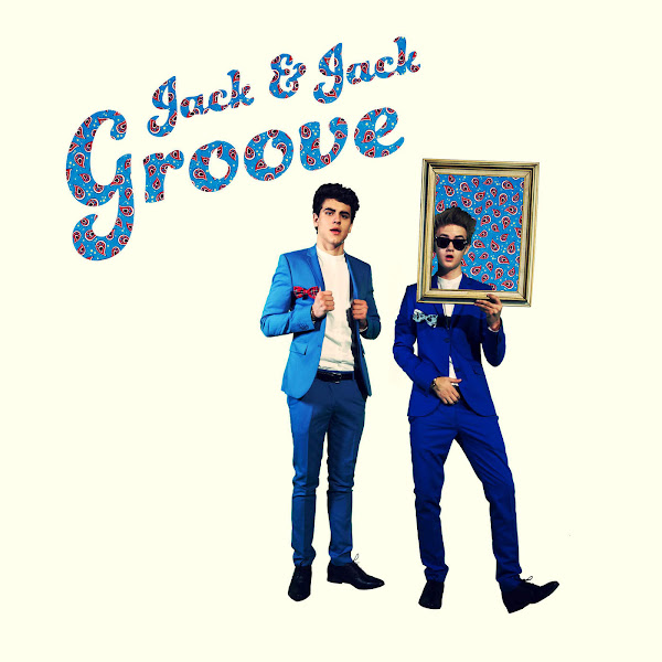 Jack & Jack - Groove - Single Cover