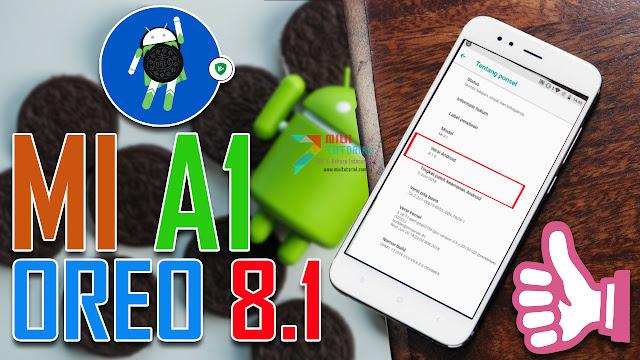 Sudah Adakah Update Rom OREO 8.1 Terbaru untuk Xiaomi Mi A1? So Pasti Ada dan Ini Step by Step cara Installnya