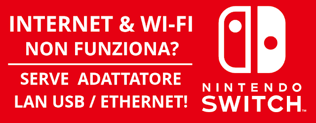 Nintendo Switch: Internet WiFi Debole? Serve Adattatore LAN (USB / Ethernet)