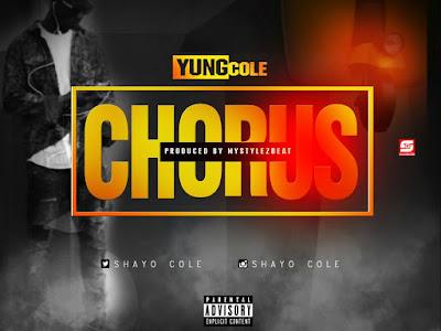 [Music]: Shayo Cole - Chorus (Prod by MystylezBeat)