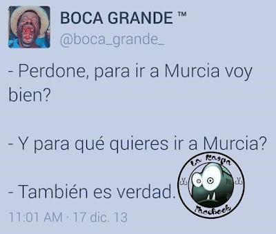 Perdone, para ir a Murcia voy bien?, y para qué quieres ir a Murcia?, pues también es verdad