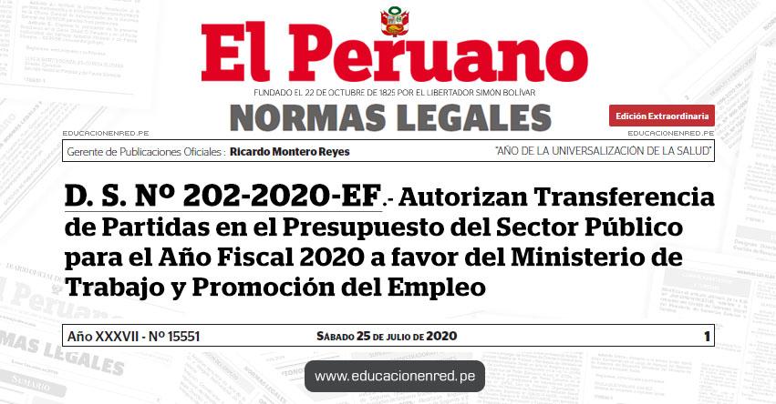 D. S. Nº 202-2020-EF.- Autorizan Transferencia de Partidas en el Presupuesto del Sector Público para el Año Fiscal 2020 a favor del Ministerio de Trabajo y Promoción del Empleo