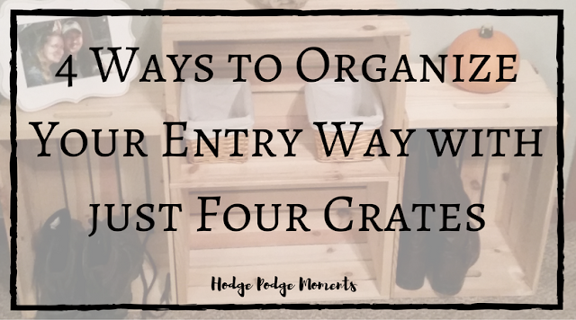 Four Ways to Organize your Entry Way with just Four Crates