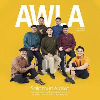 AWLA - Salamun Alaika (feat. Izzue Islam & YB Fakhrulrazi) MP3