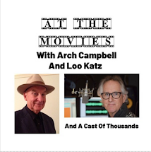 At the Movies with Arch Campbell and Loo Katz