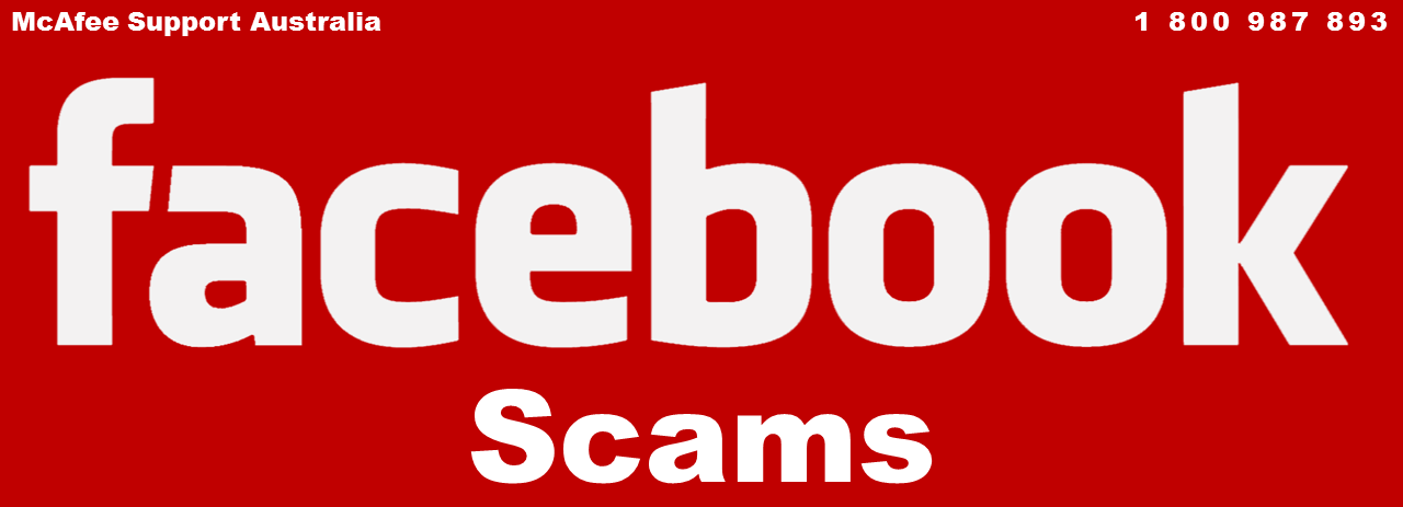 Top Facebook Scams To Be Aware Of | McAfee AntiVirus Support 1-800-987-893 Australia