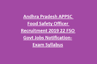 Andhra Pradesh APPSC Food Safety Officer Recruitment 2019 22 FSO Govt Jobs Notification-Exam Syllabus