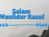 Salam Maulidur Rasul : Peristiwa Luar Biasa Ketika Junjungan Kita Nabi Muhammad SAW Dilahirkan