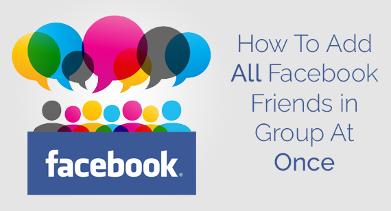 How To Add All Facebook Friends To Group