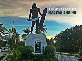 How to go to Mactan Shrine Lapu-Lapu Shrine