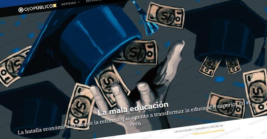 LA MALA EDUCACIÓN: La batalla económica detrás de la reforma que apunta a transformar la educación superior en el Perú - www.ojo-publico.com