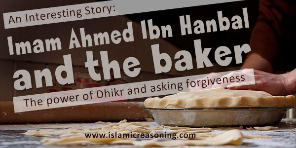 Story: Imam Ahmed Ibn Hanbal and the baker | Islamic Reasoning