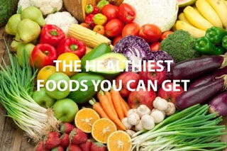 The Healthiest Foods You Can Get