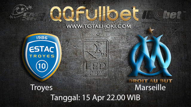 BOLA88 - PREDIKSI TARUHAN BOLA TROYES VS MARSEILLE 15 APRIL 2018 ( FRENCH LIGUE 1 )