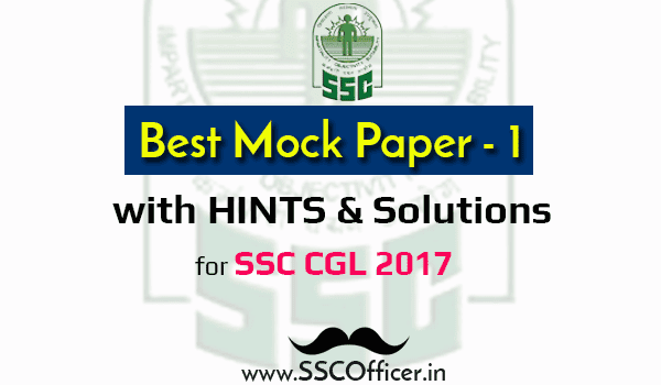 [PDF] SSC CGL 2017 Best Mock Test Paper - I with Hints and Solutions - Direct Download - SSC Officer