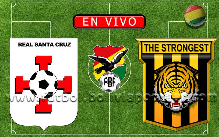 【En Vivo】Real Santa Cruz vs. The Strongest - Torneo Apertura 2020