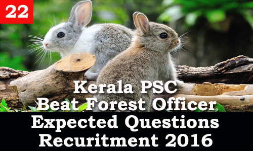 Kerala PSC - Expected Questions for Beat Forest Officer 2016 - 22