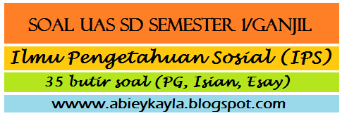 Soal UAS IPS Semester 1 Kelas 2 SD Kurikulum Diknas