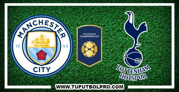 Ver Manchester City vs Tottenham EN VIVO Por Internet Hoy 29 de Julio 2017